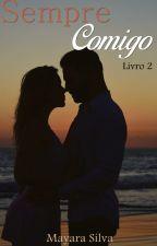 Sempre comigo - Livro II by Maymara