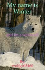 My name is Winter And I am A Werewolf by Golden__Cherry_