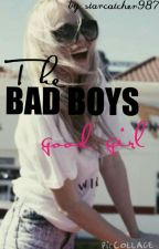 The Bad Boys Good Girl by starcatcher987