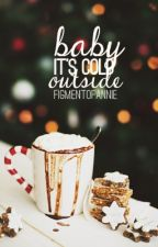Baby, It's Cold Outside by escapism-