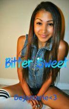 Bitter Sweet by Dejamarie1232