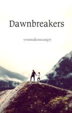 Dawnbreakers by youmakemeangry