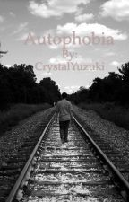 Autophobia by Gingerjonibread