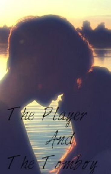 The Player & The Tomboy