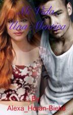 Mi Vida, Una Mentira ~LiamPayne&Tu~(**Mega Hot**) by Alexa_Horan-Biebs