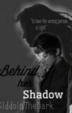 Behind Her Shadow by kiddointhedark_