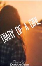 Diary Of A Girl by DanniAndChelsea