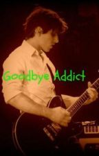Goodbye Addict by Alexous