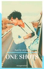 Harry Styles One Shots by Recuperation