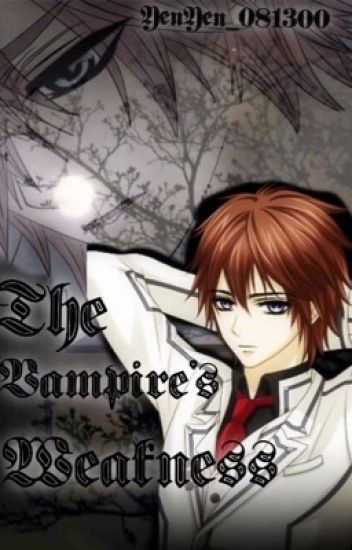 The Vampire's Weakness [TVW sequel] ON-HOLD