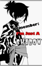 Remember: I'm Just A Shadow (RoLu) [{Book 1; COMPLETED}] by KennyThinksSoToo