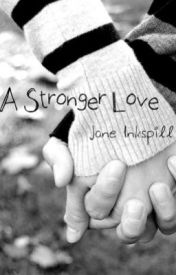 A Stronger Love by Jane_Inkspill