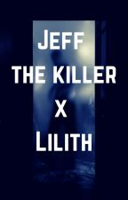 Jeff the Killer x Lilith (JxL) by Kasamiyo_Akasawa