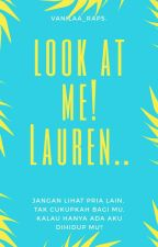 Look At Me! Lauren.. by Vanilaa_raps