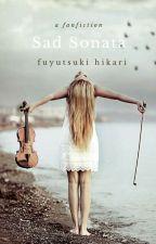 Sad Sonata (Fanfiction) by fuyutsukihikari