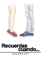 Recuerdas cuando...  #2 by valenaj27