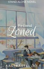 Friend Zoned #Wattys2017  #YourChoice2017 [Completed] by BelovedZ