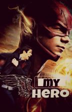 My Hero || A The Flash fanfiction|| by xjjlex