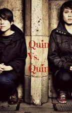 Quin Vs. Quin by buttercup94