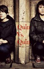 Quin Vs. Quin by Cherri-Bombz