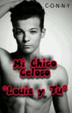mi chico Celoso (louis tomlinson y tu) by Mc-Star