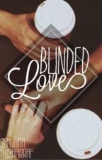 Blinded Love by teenlolita_
