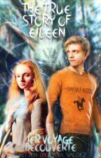 The True Story Of Eïleen ~ Ier voyage : Découverte by Lydia_Valdez