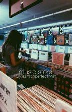 Music Store || m.c. by ashtonperfectirwin