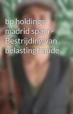 bp holdings madrid spain - Bestrijding van belastingfraude by RaineSmith