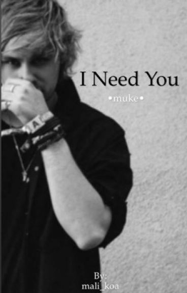 Stop. I need you. || muke ||