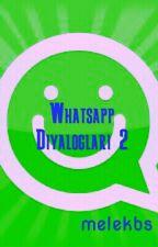 Whatsapp Diyalogları 2 by melekbs