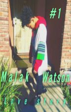 #1 A || Malak watson story || **Editing in process** by Babyflexaa