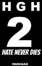 Haters Gonna Hate 2: Hate Never Dies by Tazzy14