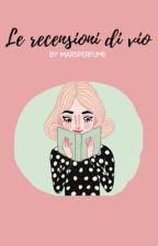 Le recensioni di vio. by marsperfume