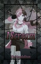 I Scream (Book 1) by TheNeopolitan