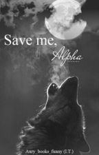Save me, Alpha || Italian Translation || by aury_books_funny