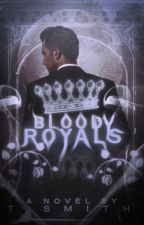 Bloody Royals (EDITED VERSION) by lightthecandle
