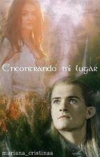 Encontrando mi lugar [Legolas y ____ ] by mariana_cristinaa