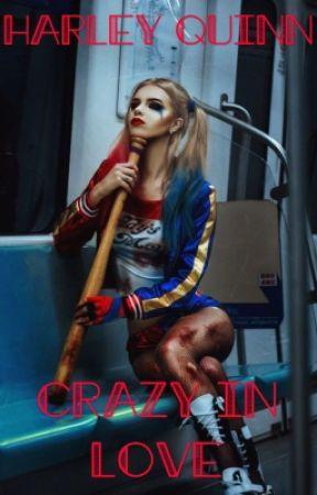 Harley Quinn~Crazy in love by Harley_Quinn_xo