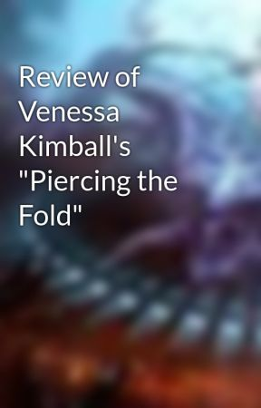 "Review of Venessa Kimball's ""Piercing the Fold"" by KathyRee"