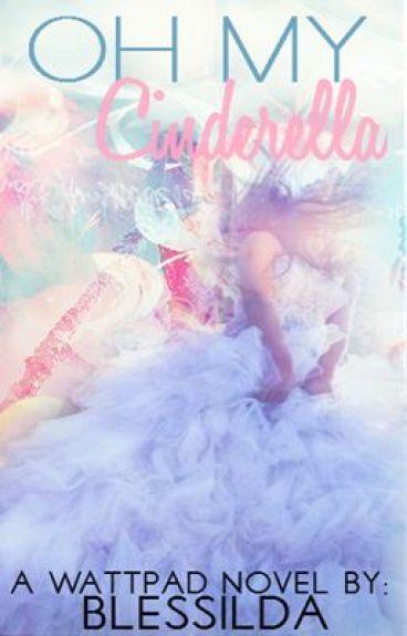 Oh My Cinderella Story.