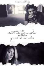 The Stupid and The Proud » styles ✓ [book one] by HopelessNina