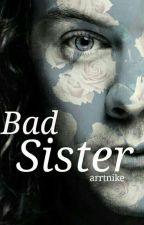 Bad Sister(H.S) by arrtnike