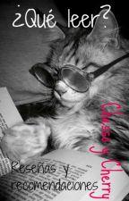 ¿Qué leer? Reseñas y recomendaciones. by lasgansasrosas