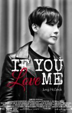 IF YOU LOVE ME ⟪JHope/Hoseok⟫ by taecos