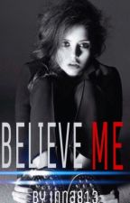 Believe Me |Pauză| by inna813