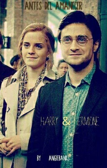 Antes del amanecer(Harry & Hermione)