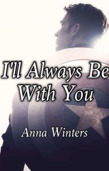 I'll Always Be With You... (Captain America Fanfic-Romance)
