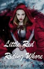 Little Red Riding Whore by ifeelprettyx3