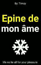 Épine de mon âme  by Tiimzy